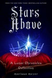 Stars Above Marissa Meyer Lunar Chronicles