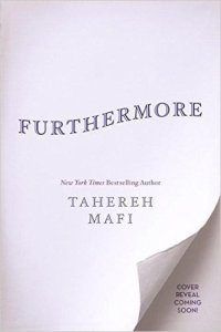 Furthermore by Tahereh Mafi (not final cover)