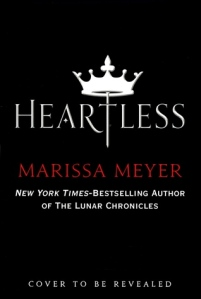 Heartless by Marissa Meyer (not final cover)