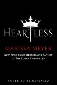 Heartless by Marissa Meyer (not final cover)