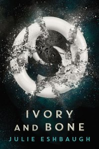 Ivory and Bone by Julie Eshbaugh