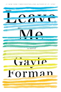 Leave Me by Gayle Forman (Final Cover)