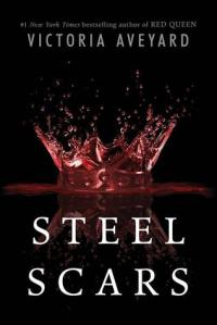 Steel Scars by Victoria Aveyard