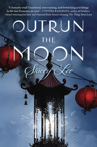 Outrun the Moon by Stacey Lee G.P. Putnam's Sons Books for Young Readers