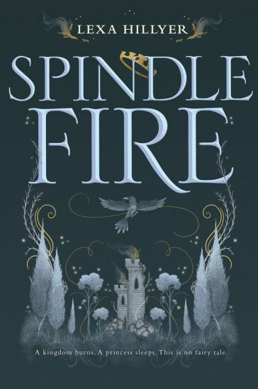 Spindle Fire by Lexa Hillyer