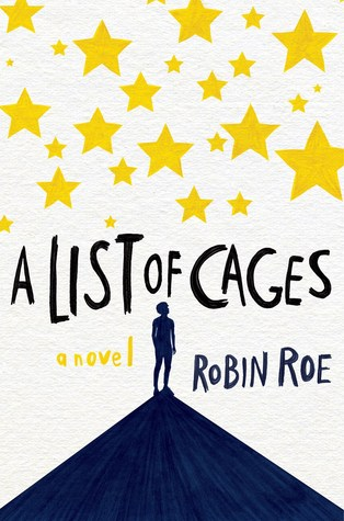 A List of Cages by Robin Roe