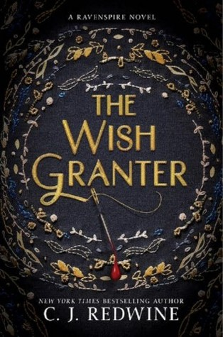 The Wish Granter by CJ Redwine