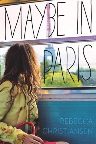 Maybe In Paris by Rebecca Christiansen