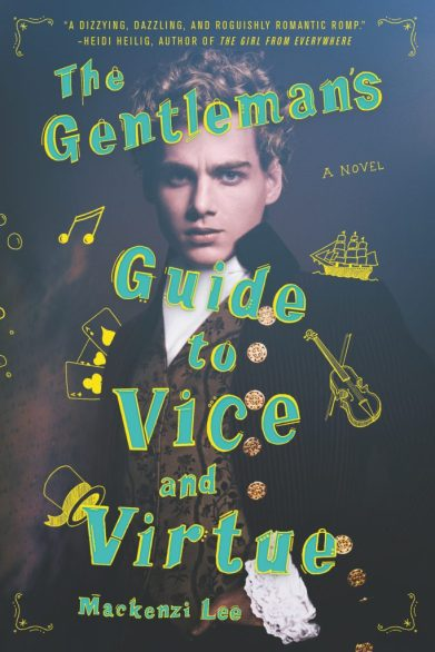 the-gentlemens-guide-to-vice-and-virture-by-mackenzi-lee