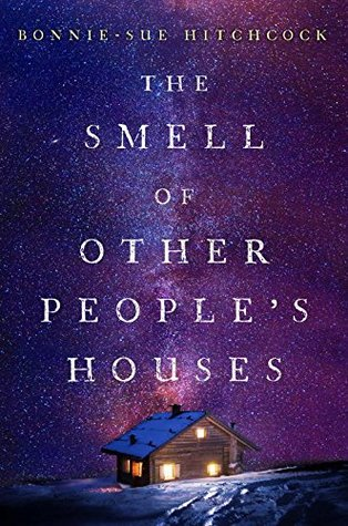 the-smell-of-other-peoples-houses-by-bonnie-sue-hitchcock
