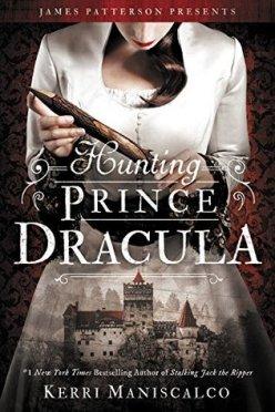Hunting Prince Dracula by Kerri Maniscalco