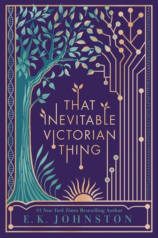 That Inevitable Victorian Thing by EK Johnston
