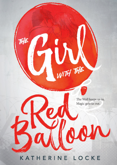 The Girls With The Read Balloon by Katherine Locke
