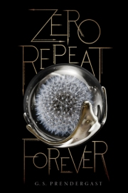 Zero Repeat Forever by GS Prendergast
