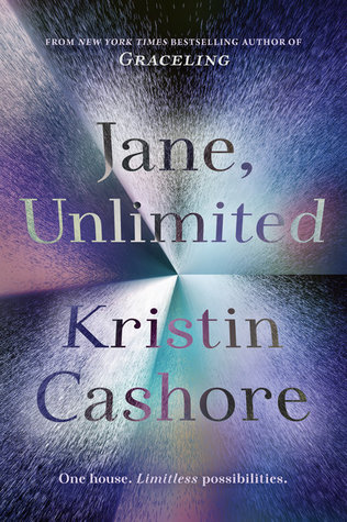Jane, Unlimited by Kristin Cashore.jpg