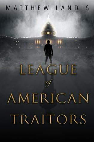 League of American Traitors by Matthew Landis