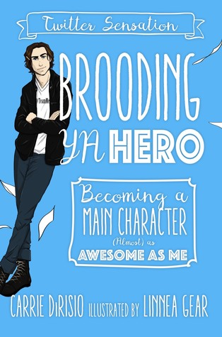 Brooding Ya Hero by Carrie DiRisio