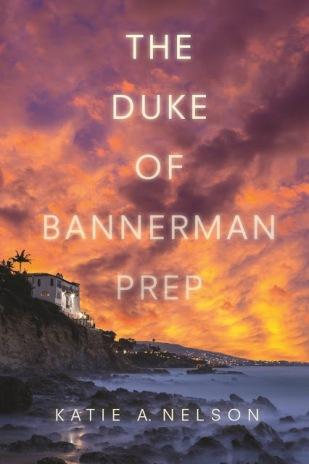 Duke of Bannerman Prep by Katie A Nelson