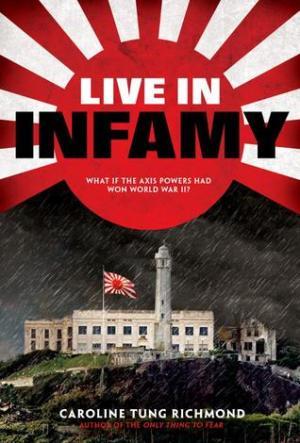 Live in Infamy by Caroline Tung Richmond