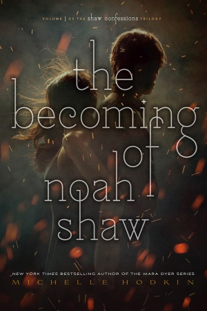 The Becoming of Noah Shaw by Michelle Hodking