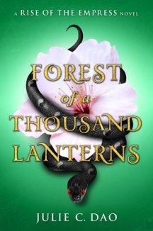 Forest of A Thousand Lanters by Julie C Dao UPDATED