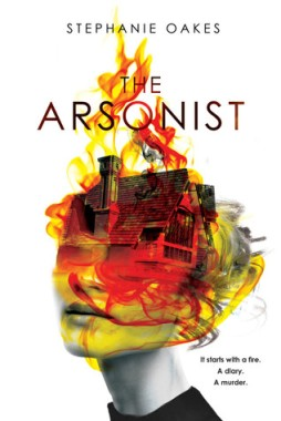 The Arsonist 8.22.17
